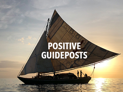 Positive Guideposts for sailing on God's ocean of love