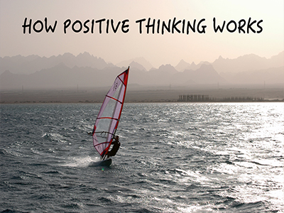 How positive thinking works